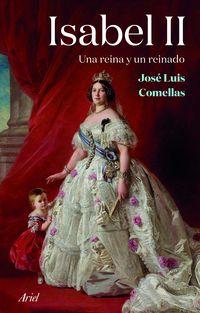 Isabel Ii - Una Reina Y Un Reinado - Jose Luis Comellas