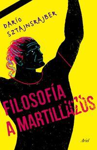 Filosofia A Martillazos - Dario Sztajnszrajber