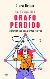 EN BUSCA DEL GRAFO PERDIDO - MATEMATICAS CON PUNTOS Y RAYAS