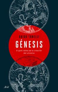 GENESIS - EL GRAN RELATO DE LA CREACION DEL UNIVERSO
