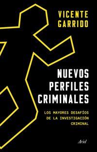 Nuevos Perfiles Criminales - Los Mayores Desafios De La Investigacion Criminal - Vicente Garrido Genoves