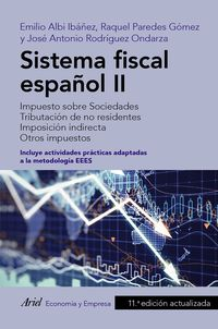 (11 ED) SISTEMA FISCAL ESPAÑOL II - IMPUESTO SOBRE SOCIEDADES - TRIBUTACION DE NO RESIDENTES - IMPOSICION INDIRECTA - OTROS IMPUESTOS