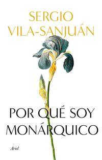 Por Que Soy Monarquico - Sergio Vila-Sanjuan