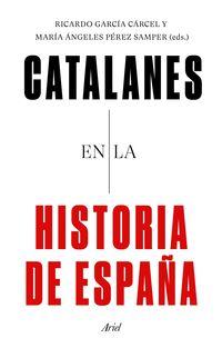 Catalanes En La Historia De España - Ricardo Garcia Carcel / Maria De Los Angeles Perez Samper