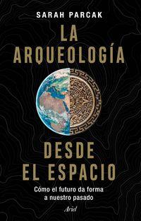 ARQUEOLOGIA DESDE EL ESPACIO, LA