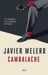 cambalache - un abogado en la españa de pujol - Javier Melero