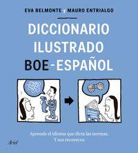 DICCIONARIO ILUSTRADO BOE-ESPAÑOL - APRENDE EL IDIOMA QUE DICTA LAS NORMAS Y SUS RECOVECOS