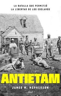 antietam, la batalla que permitio la libertad de los esclavos - James M. Mcpherson