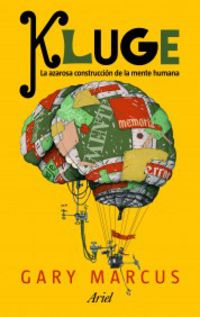 Kluge - La Azarosa Construccion De La Mente Humana - Gary Markus