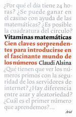 Vitaminas Matemáticas. 100 Claves Sorprendentes Para Introducirse En El Fascinante Mundo De Los Números - Claudi Alsina