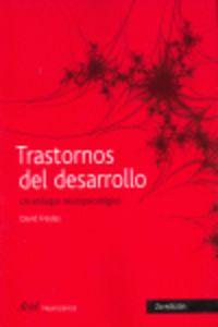 TRASTORNOS DEL DESARROLLO - UN ENFOQUE NEUROPSICOLOGICO