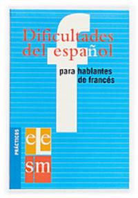 DIFICULTADES DEL ESPAÑOL PARA HABLANTES DE FRANCES