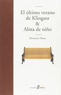ULTIMO VERANO DE KLINGSOR, EL / ALMA DE NIÑO