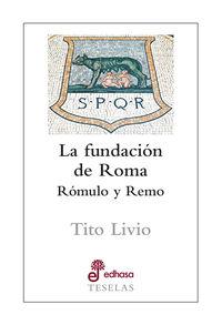 FUNDACION DE ROMA, LA - ROMULO Y REMO