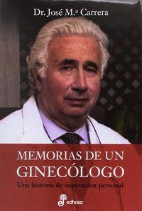 MEMORIAS DE UN GINECOLOGO - UNA HISTORIA DE SUPERACION PERSONAL