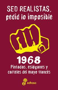 SED REALISTAS, PEDID LO IMPOSIBLE - 1968 - PINTADAS, ESLOGANES Y CARTELES DEL MAYO FRANCES