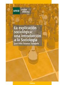 EXPLICACION SOCIOLOGICA, LA - UNA INTRODUCCION A LA SOCIOLOGIA