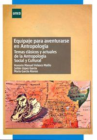 EQUIPAJE PARA AVENTURARSE EN ANTROPOLOGIA - TEMAS CLASICOS Y ACTUALES DE LA ANTROPOLOGIA SOCIAL Y CULTURAL