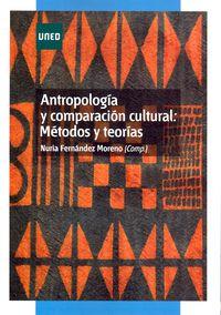 Antropologia Y Comparacion Cultural - Metodos Y Teorias - Nuria Fernandez Moreno