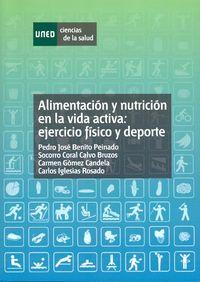 ALIMENTACION Y NUTRICION EN LA VIDA ACTIVA - EJERCICIO FISICO Y DEPORTE