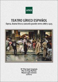 TEATRO LIRICO ESPAÑOL - OPERA, DRAMA LIRICO Y ZARZUELA GRANDE ENTRE 1868 Y 1925