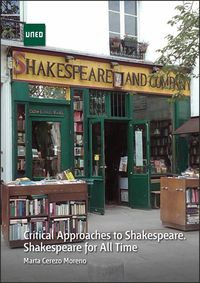 CRITICAL APPROACHES TO SHAKESPEARE - SHAKESPEARE FOR ALL TIME