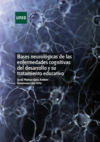 BASES NEUROLOGICAS DE LAS ENFERMEDADES COGNITIVAS DEL DESARROLLO Y SU TRATAMIENTO EDUCATIVO