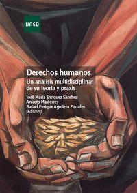 DERECHOS HUMANOS - UN ANALISIS MULTIDISCIPLINAR DE SU TEORIA Y PRAXIS