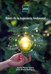 Bases De La Ingenieria Ambiental - Vicenta Muñoz Andres / Jesus Alvarez Rodriguez