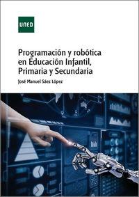 PROGRAMACION Y ROBOTICA EN EDUCACION INFANTIL, PRIMARIA Y SECUNDARIA