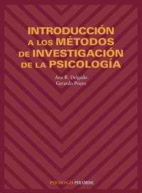Introduccion A Los Metodos De Investigacion De La Psicologia - Ana R. Delgado / Gerardo Prieto