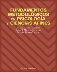 FUNDAMENTOS METODOLOGICOS EN PSICOLOGIA Y CIENCIAS AFINES