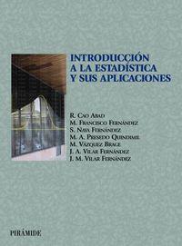 Introduccion A La Estadistica Y Sus Aplicaciones - Ricardo Cao Abad / Francisco Fernandez Mario / [ET AL. ]