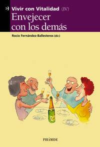 Envejecer Con Los Demas. Vivir Con Vitalidd - Rocio Fernandez Ballesteros