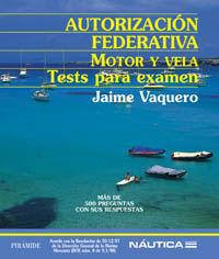 AUTORIZACION FEDERATIVA, MOTOR Y VELA - TESTS PARA EXAMEN