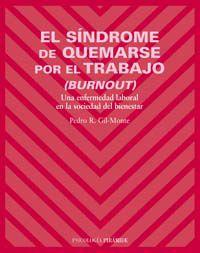 SINDROME DE QUEMARSE POR EL TRABAJO (BURNOUT) , EL - UNA ENFERMEDAD LABORAL EN LA SOCIEDAD DEL BIENESTAR