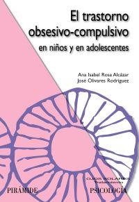 TRASTORNO OBSESIVO-COMPULSIVO EN NIÑOS Y EN ADOLESCENTES, EL
