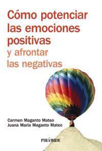 COMO POTENCIAR LAS EMOCIONES POSITIVAS Y AFRONTAR LAS NEGATIVAS