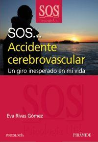 SOS. .. ACCIDENTE CEREBROVASCULAR - UN GIRO INESPERADO EN MI VIDA