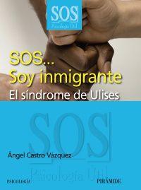 SOS. .. SOY INMIGRANTE - EL SINDROME DE ULISES