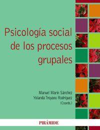 PSICOLOGIA SOCIAL DE LOS PROCESOS GRUPALES
