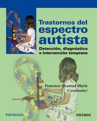TRASTORNOS DEL ESPECTRO AUTISTA - DETECCION, DIAGNOSTICO E INTERVENCION TEMPRANA