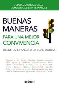 Buenas Maneras Para Una Mejor Convivencia - Desde La Infancia A La Edad Adulta - Dolores Izuzquiza Gasset / Almudena Azpeitia Fernandez