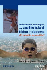 Intervencion Psicologica En Actividad Fisica Y Deporte - ¿el Cambio Es Posible? - Pedro Jesus Jimenez Martin