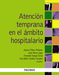 Atencion Temprana En El Ambito Hospitalario - Jessica  Piñero Peñalver  /  [ET AL. ]