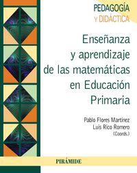 ENSEÑANZA Y APRENDIZAJE DE LAS MATEMATICAS EN EDUCACION PRIMARIA