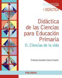 Didactica De Las Ciencias Para La Educacion Primaria Ii - Ciencias De La Vida - Francisco Gonzalez Garcia