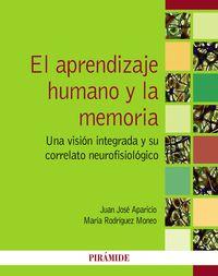 El  aprendizaje humano y la memoria  -  Una Vision Integrada Y Su Correlato Neurofisiologico - Juan Jose  Aparicio Frutos  /  Maria  Rodriguez Moneo