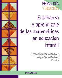 Enseñanza Y Aprendizaje De Las Matematicas En Educacion Infantil - Encarnacion Castro Martinez / Enrique Castro Martinez