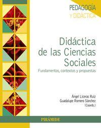 Didactica De Las Ciencias Sociales - Fundamentos, Contextos Y Propuestas - Angel Liceras Ruiz / Guadalupe Romero Sanchez